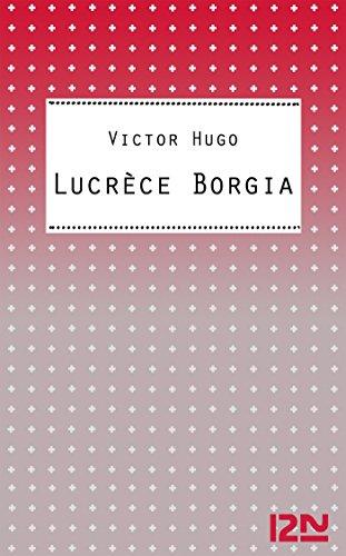Lucrèce Borgia par Victor HUGO