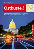 Reiseführer Ostküste USA: Capital Region: Washington D.C., Philadelphia, Baltimore, Virginia Beach, Outer Banks (Reisen Tag für Tag)
