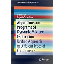 Algorithms and Programs of Dynamic Mixture Estimation: Unified Approach to Different Types of Components (SpringerBriefs in Statistics)