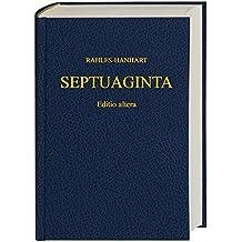 Septuaginta: Das Alte Testament Griechisch. Editio altera
