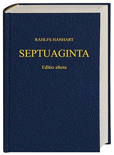 Septuaginta: Id est Vetus Testamentum graece iuxta LXX interpretes edidit Alfred Rahlfs. Editio altera quam recognovit et emendavit Robert Hanhart. Duo volumina in uno