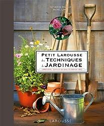 Petit Larousse des techniques de jardinage