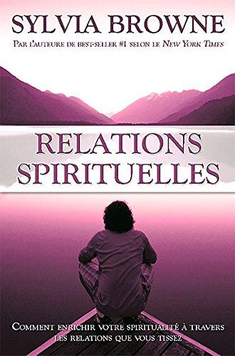 Relations spirituelles par Sylvia Browne