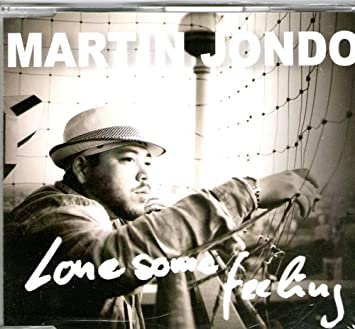martin jondo lonesome feeling