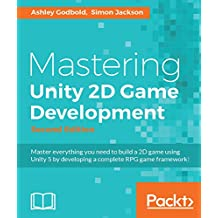 Mastering Unity 2D Game Development - Second Edition (English Edition)