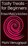 #10: Tasty Treats - for Beginners: From Mahi'z kitchen