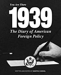 The Diary of American Foreign Policy- You are there 1939