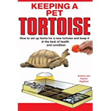 Keeping a Pet Tortoise (English Edition)
