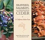 Seaweed, Salmon, and Manzanita Cider:...