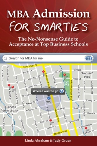 Mba Admission For Smarties The No Nonsense Guide To Acceptance At Top Business Schools