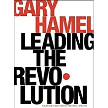 Leading the Revolution: How to Thrive in Turbulent Times by Making Innovation a Way of Life by Gary Hamel (2002-10-24)