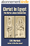 Christ in Egypt: The Horus-Jesus Connection (English Edition)