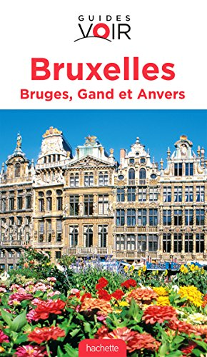 Guide Voir Bruxelles, Bruges, Gand et Anvers (Guides Voir) por Collectif