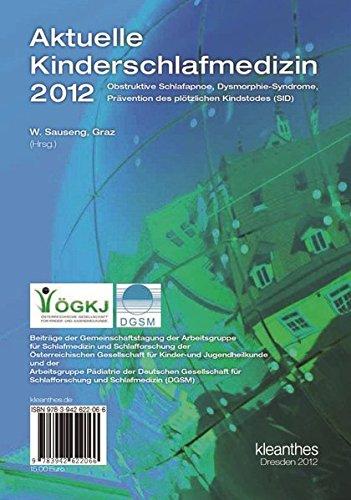 Aktuelle Kinderschlafmedizin 2012: Obstruktive Schlafapnoe, Dysmorphie-Sydrome, Prävention des plötzlichen Kindstodes (SID)