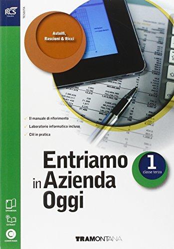 Entriamo in azienda oggi. Con percorso verso le competenze-Openbook-Extrakit. Per le Scuole superiori. Con e-book. Con espansione online: 1