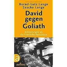 David gegen Goliath: Erinnerungen an die Friedliche Revolution