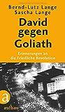David gegen Goliath: Erinnerungen an die Friedliche Revolution - Bernd-Lutz Lange, Sascha Lange