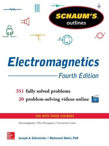 Schaum's Outline of Electromagnetics, 4th Edition (Schaum's Outline Series) by Edminister, Joseph Published by McGraw-Hill 4th (fourth) edition (2013) Paperback