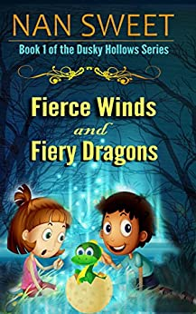 Fierce Winds and Fiery Dragons: free childrens books, books for kids age 9-12, bedtime stories for kids (Dusky Hollows) by [Sweet, Nan]