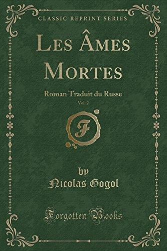 Les Âmes Mortes, Vol. 2: Roman Traduit Du Russe (Classic Reprint) par Nicolas Gogol