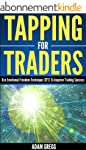 Tapping For Traders: Use Emotional Fr...