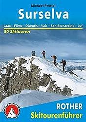 Surselva: Laax - Flims - Disentis - Vals - San Bernardino - Juf (Rother Skitourenführer)