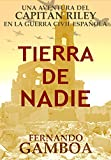 TIERRA DE NADIE (La bitácora del Capitán Riley)