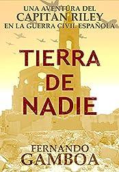 TIERRA DE NADIE (La bitácora del Capitán Riley) (Spanish Edition)