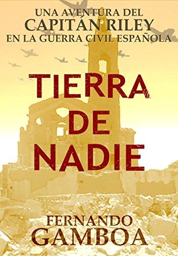 TIERRA DE NADIE (La bitácora del Capitán Riley) por Fernando Gamboa