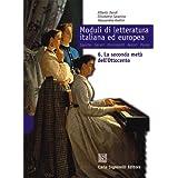 Moduli di letteratura italiana ed europea. La seconda metà dell'Ottocento-La prima metà del Novecento-Dal secondo dopoguerra a oggi. Per il triennio