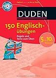 Duden. 150 Englischübungen 5. bis 10. Klasse: Regeln und Texte zum Üben