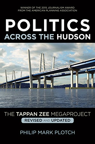 Politics Across the Hudson: The Tappan Zee Megaproject (Rivergate Regionals Collection) (English Edition)