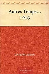 Autres Temps... 1916 (English Edition)