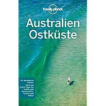 Lonely Planet Reiseführer Australien Ostküste (Lonely Planet Reiseführer Deutsch)