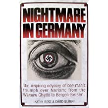 Nightmare in Germany: The Inspiring Odyssey of One Man's Triumph over Nazism : From the Ghetto to Bergen-Belsen