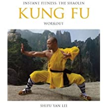 Instant Fitness: The Shaolin Kung Fu Workout (Instant Health The Shaolin Qigong Workou) by Shifu Yan Lei Shi (2015-10-11)