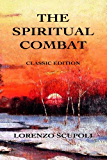 The Spiritual Combat: Classic Edition (English Edition)