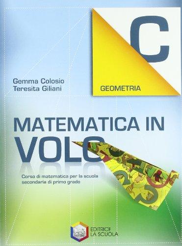 Matematica in volo. Geometria C. Per la Scuola media. Con espansione online