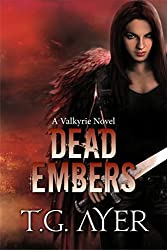 Dead Embers (A Valkyrie Novel - Book 2) (The Valkyrie Series) (English Edition)