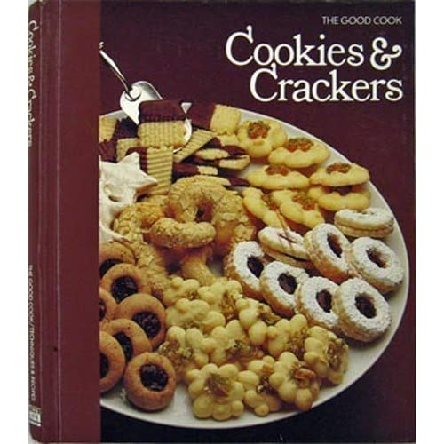 Cookies and Crackers by Time-Life Books (1-Oct-1982) Hardcover