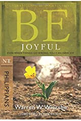 Be Joyful - Philippians: Even When Things Go Wrong, You Can Have Joy Paperback