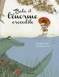 Bala et l'énorme crocodile