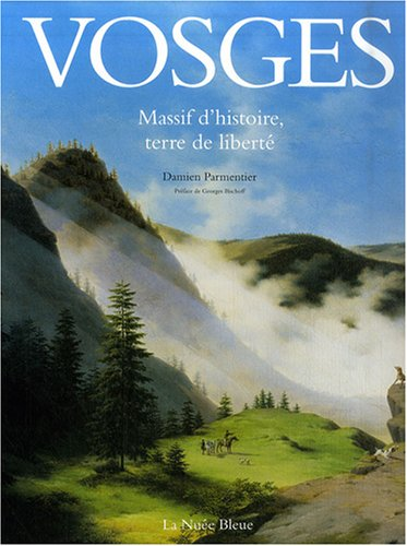 Vosges : Massif d'histoire, terre de liberté