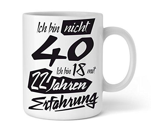 Tasse mit tollem Spruch Geschenkidee zum 40. Geburtstag | Ich bin nicht 40 Ich bin 18 mit 22 Jahren Erfahrung | Schöne Kaffee-Tasse von Shirtinator®