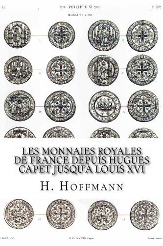 Les Monnaies Royales de France depuis Hugues Capet jusqu'à Louis XVI