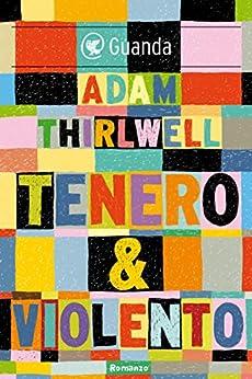 Tenero & violento di [Thirlwell, Adam]