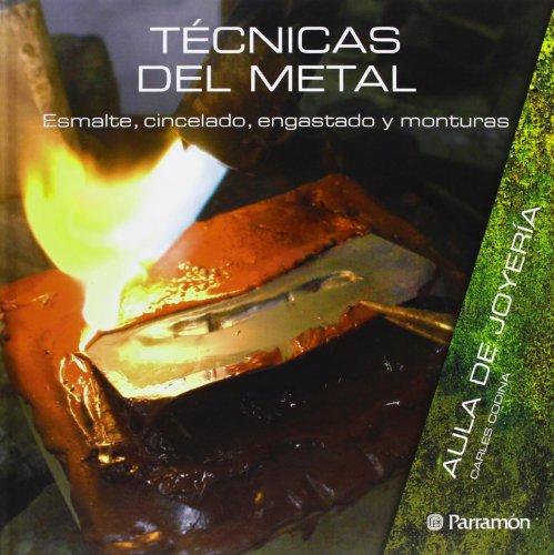 Técnicas Del Metal. Esmalte, Cincelado, Engastado Y Monturas (Aula de joyería) por Carles Codina i Armengol