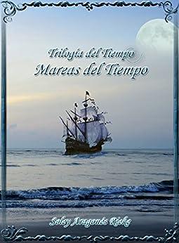 Mareas del Tiempo (Trilogía del Tiempo nº 2) (Spanish Edition) by [Rieke, Soley Aragonés]