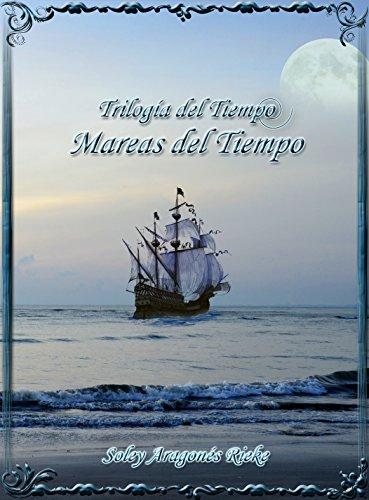 Mareas del Tiempo (Trilogía del Tiempo nº 2) por Soley Aragonés Rieke