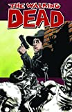 The Walking Dead Volume 12: Life Among Them.